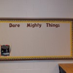 Dare Mighty Things bulletin board
